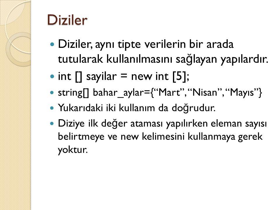 Diziler Diziler, aynı tipte verilerin bir arada tutularak kullanılmasını sağlayan yapılardır. int [] sayilar = new int [5];